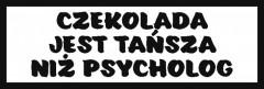 Śmieszne tabliczki refleksyjne (Czekolada jest tańsza niż psychol