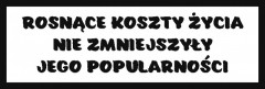 Śmieszne tabliczki refleksyjne (Rosnące koszty życia...)