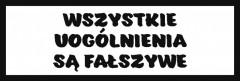 Śmieszne tabliczki refleksyjne (Wszystkie uogólnienia są fałszywe)