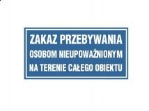 Tabliczka - Zakaz przebywania osobom nieupoważnionym na terenie całego obiektu