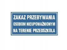 Tabliczka - Zakaz przebywania osobom nieupoważnionym na terenie przedszkola