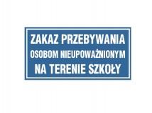 Tabliczka - Zakaz przebywania osobom nieupoważnionym na terenie szkoły