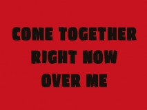 Nazwy muzyczne (Come Together Right Now Over Me)